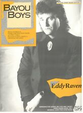 "EDDY RAVEN ""BAYOU BOYS"" SHEET MUSIC-1989-PIANO/VOCAL/GUITAR-BRAND NEW ON SALE!!"