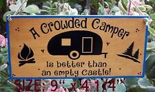 A CROWDED CAMPER SIGN BETTER THAN EMPTY CASTLE HAPPY CAMPING WOOD DECOR ~