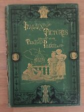 Italian Pictures Drawn With Pen And Pencil. 1873 Hardcover