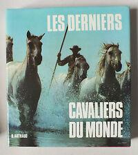 LES DERNIERS CAVALIERS DU MONDE - J P TAILLANDIER - ED. ARTHAUD - 1969 *