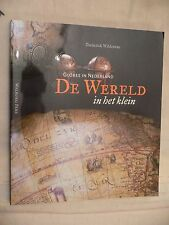 De Wereld in het klein (Globes in Nederland) Diederick Wildeman 2006