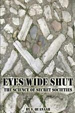 Eyes Wide Shut : The Science of Secret Societies, Paperback by Quanaah, S., L.