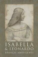 Isabella and Leonardo: The Artistic Relationship Between Isabella d'Este and...
