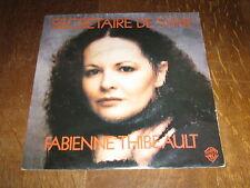 FABIENNE THIBEAULT 45 TOURS HOLLANDE SECRETAIRE DE STAR