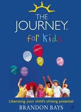 The Journey for Kids: Liberating Your Child's Shining Potential,Brandon Bays