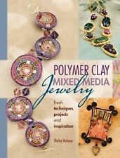 Polymer Clay Mixed Media Jewelry: Fresh Techniques Projects and Insp... NEW BOOK