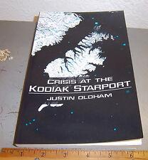Crisis at the Kodiak Starport by Justin Oldham (2015, Paperback), Alaska Author
