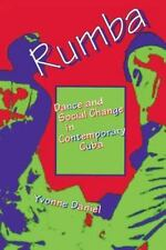 Rumba: Dance and Social Change in Contemporary Cuba (Paperback or Softback)