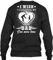 Cool I Wish Could Hug My Dad Gildan Long Sleeve Gildan Long Sleeve Tee T-Shirt
