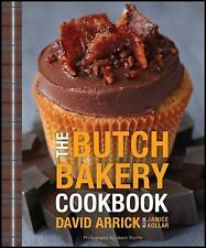 The Butch Bakery Cookbook - New - Arrick, David - Hardcover