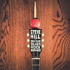Steve Hill - One Man Blues Rock Band (NEW CD)