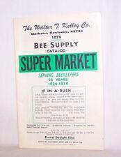 Walter T. Kelley CO. Bee Supply Catalog SUPER MARKET 1979 & Mailer Ex. Cond.Book