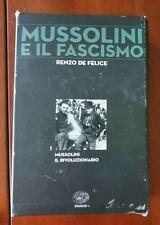 Mussolini e il Fascismo - Mussolini il rivoluzionario di De Felice Renzo