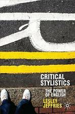 Critical Stylistics: The Power of English by Lesley Jeffries (Paperback, 2009)