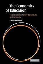 The Economics of Education : Human Capital, Family Background and Inequality...
