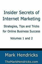 Insider Secrets of Internet Marketing (Volumes 1 And 2) : Strategies, Tips...