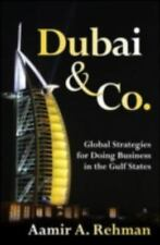 Dubai & Co.: Global Strategies for Doing Business in the Gulf States: Rehman