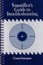 The Sawmiller's Guide to Troubleshooting - Northeastern Logger's Assoc. - 1997