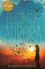 Becoming Aurora by Elizabeth Kasmer (Paperback, 2016)