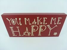Wooden Wall Hanging Sign YOU MAKE ME HAPPY Mothers/Valentines Day Birthday Gift
