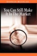 You Can Still Make It In The Market by Nicolas Darvas (the author of How I Made