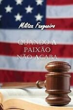 Quando a Paixão Não Acaba by Militza Fangueiro (2015, Paperback)