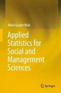 Applied Statistics for Social and Management Sciences: By Miah, Abdul Quader