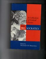 The Pre-Socratics A collection of Critical Essays. Alexander Mourelatos (editor)