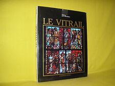 Le vitrail par Brisac vitrail roman tendances contemporaines cathédrales