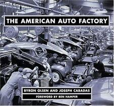 The American Auto Factory by Joseph P. Cabadas, Byron Olsen and Barney Olsen (2…