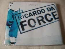 RICARDO DA FORCE - WHY? - 4 MIX HOUSE CD SINGLE