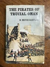 H Moyse-Bartlett 'The Pirates of Trucial Oman' FIRST EDITION 1966 Napoleon (928)