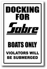 SABRE -  DOCKING ONLY SIGN   -alum, top quality