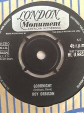 """ROY ORBISON: GOODNIGHT  / ONLY WITH YOU 1965  London-American 7"""" 45 HLU9951  EX"""