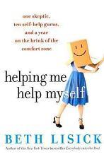 Helping Me Help Myself: One Skeptic, Ten Self-Help Gurus, and a Year on the Brin