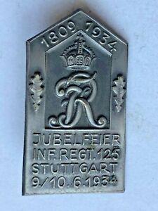 BADGE TINNIW GERMAN 1809 - 1934 JUBELFEIER INF. REGT. 125 STUTTGART 9/10.6.1934