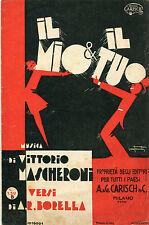 SPARTITO,1930 IL MIO E IL TUO,MASCHERONI,BORELLA,BONFANTI CARISCH,MILANO