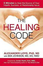 The Healing Code: 6 Minutes to Heal the Source of Your Health, Success, or Relat