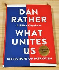 DAN RATHER ELLIOT KIRSCHNER WHAT UNITES US SIGNED 1st PRINT NEW & UNREAD