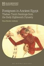 Foreigners in Ancient Egypt: Theban Tomb Paintings from the Early Eighteenth