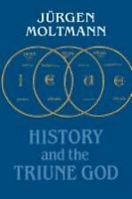 History and the Triune God by Jurgen Moltmann (2012, Paperback)