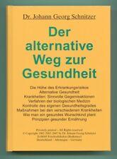 Der alternative Weg zur Gesundheit, Dr. Johann Georg Schnitzer