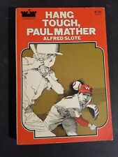 Hang Tough, Paul Mather by Alfred Slote (1973, Paperback) 1ST Camelot Printing