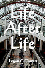 NEW Life After Life: Large Print Edition by Logan C Cowart