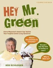 Hey Mr. Green: Sierra Magazine's Answer Guy Tackles Your Toughest Green Living Q