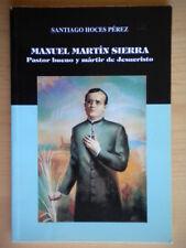 Manuel Martin Sierra Pastor bueno y martir Perez Santiago religione spagnolo