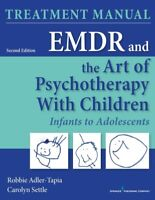 EMDR and the Art of Psychotherapy With Children : Infants to Adolescents Trea...