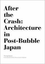 NEW After the Crash: Architecture in Post-Bubble Japan by Thomas Daniell