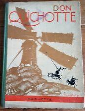 RARE EO 1929 MIGUEL DE CERVANTÈS + FÉLIX LORIOUX + ILLUSTRATIONS : DON QUICHOTTE