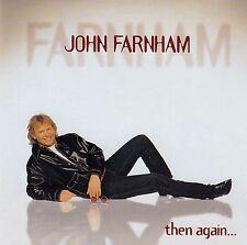 JOHN FARNHAM : THEN AGAIN... / CD